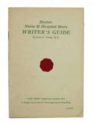 "DOCTOR, NURSE & HOSPITAL STORY WRITER'S GUIDE. ""Said Book"" Supplement Number Two.; A Wight's..."