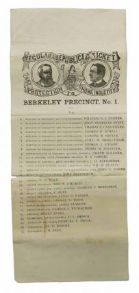 "REGULAR REPUBLICAN TICKET. BERKELEY PRECINCT, No. 1. ""Protection to Home Industry, Justice to..."