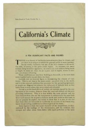 CALIFORNIA'S CLIMATE. A Few Significant Facts and Figures. State Board of Trade Circular No. 1....