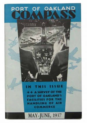 COMPASS. Port of Oakland. Vol. VI. Nos. 5 & 6. May - June, 1937.; In This Issue ++ A Survey...