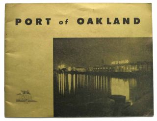 The Board of Port Commissioners of the City of Oakland, California Presents the PORT Of OAKLAND....