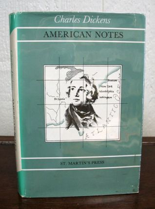 AMERICAN NOTES. Charles Dickens, 1812 - 1870