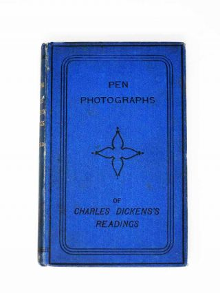 PEN PHOTOGRAPHS Of CHARLES DICKENS'S READINGS. Charles. 1812 - 1870 Dickens, Kate Field