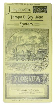 JACKSONVILLE, TAMPA & KEY-WEST SYSTEM. FLORIDA. Corrected to April 11, 1889. Travel Brochure