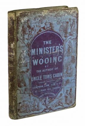 The MINISTER'S WOOING. Mrs Harriet Beecher Stowe, 1811 - 1896