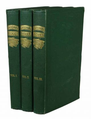 CARDINAL POLE: or, The Days of Philip and Mary. An Historical Romance. In Three Volumes. William Harrison Ainsworth, 1805 - 1882.