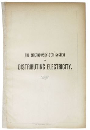 The ZIPERNOWSKY - DERI Of DISTRIBUTING ELECTRICITY. History of Technology
