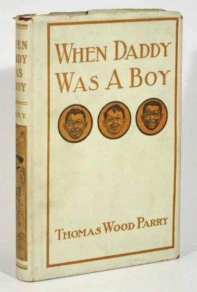 WHEN DADDY WAS A BOY. African-American Literature, Thomas Wood Parry.