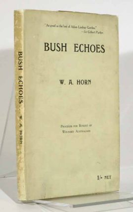 BUSH ECHOES. Proceeds for Benefit of Wounded Australians. W. A. Horn