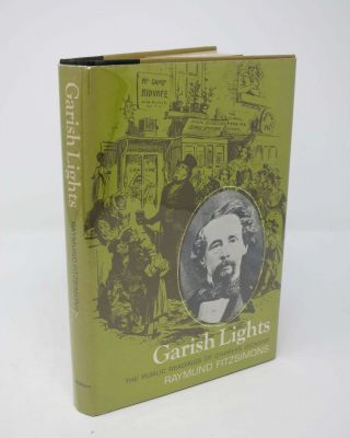 GARISH LIGHTS. The Public Reading Tours of Charles Dickens. Charles. 1812 - 1870 Dickens,...