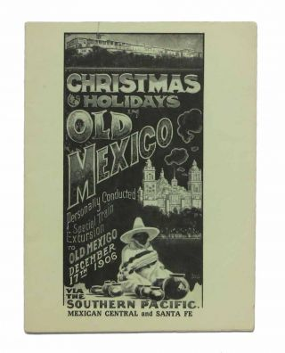 CHRISTMAS HOLIDAYS In OLD MEXICO. Personally Conducted Special Train to Old Mexico December 17th...