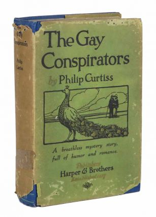 The GAY CONSPIRATORS. Philip Curtiss, Everett. 1885 - 1964.