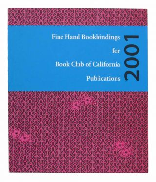 FINE HAND BOOKBINDINGS For BOOK CLUB Of CALIFORNIA PUBLICATIONS. Keepsake for 2001. Joanne -...