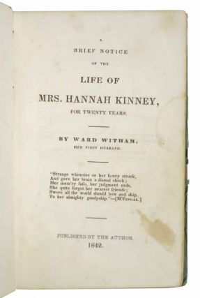 A BRIEF NOTICE Of The LIFE Of MRS. HANNAH KINNEY, For Twenty Years.; By Ward Witham, Her First Husband.