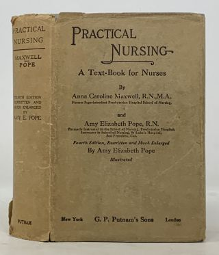 PRACTICAL NURSING. A Text-Book for Nurses. Anna Caroline Maxwell, Amy Elizabeth Pope, 1869 - 1949