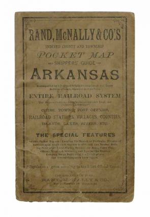 RAND, McNALLY & CO.'S INDEXED COUNTY And TOWNSHIP POCKET MAP And SHIPPERS' GUIDE Of ARKANSAS. ...