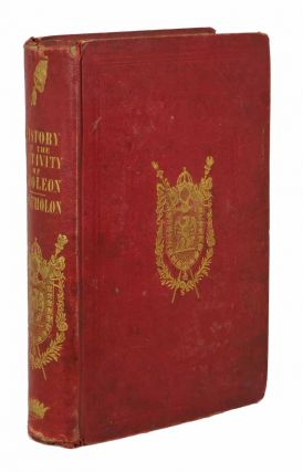 HISTORY Of The CAPTIVITY Of NAPOLEON At ST. HELENA. [Four Volumes in One]. European History / Napoleon, 1782 - 1853 Charles Tristan, General Montholon.