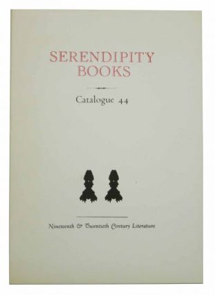 SERENDIPITY BOOKS. Catalogue 44. Nineteenth & Twentieth Century Literature. Bookseller Catalogue, Peter B. Howard.