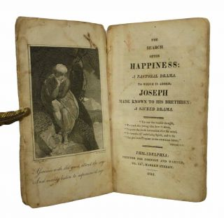 The SEARCH AFTER HAPPINESS: A Pastoral Drama. To Which is Added, JOSEPH MADE KNOWN To His BRETHREN: A Sacred Drama. Hannah. 1745 - 1833 More, Lydia Bailey, 1779 - 1869 - Printer.