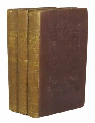 OLIVER TWIST [or The Parish Boy's Progress]. In Three Volumes. Charles Dickens, 1812 - 1870.