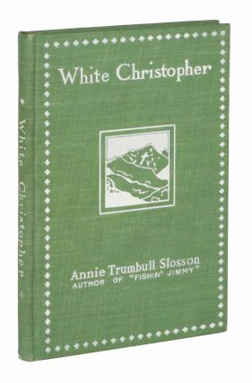 WHITE CHRISTOPHER. Annie Trumbull Slosson, 1838 - 1926.