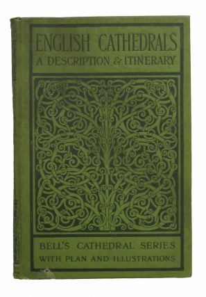 An ITINERARY Of The ENGLISH CATHEDRALS For the Use of Travellers. Architecture / England, James...