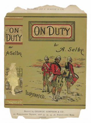 ON DUTY. Bound by George Simpson & Co. Sample Binding Advert, ngelica, . - Author Selby.
