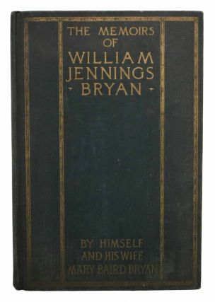 The MEMOIRS Of WILLIAM JENNINGS BRYAN. By Himself and His Wife Mary Baird Bryan. Salesman's Sample / Canvassing Book, William Jennings Bryan, Mary Baird.