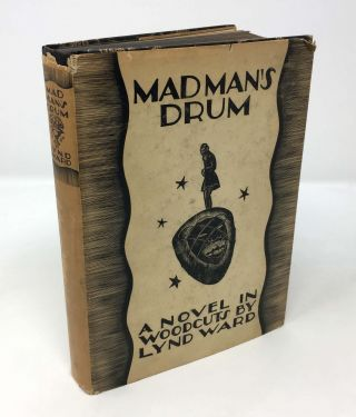 MADMAN'S DRUM. A Novel in Woodcuts. Lynd Ward.