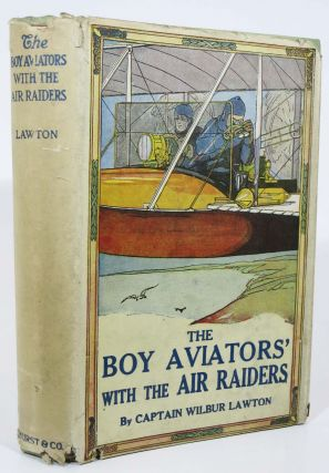 The BOY AVIATORS With The AIR RAIDERS. A Story of the Great War. Boy Aviators Series #8....