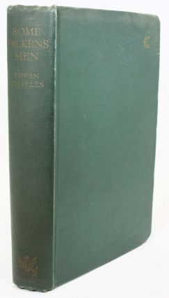 SOME DICKENS MEN.; With a Foreword by Philip Gibbs. Edwin . . Gibbs Charles, Philip -...