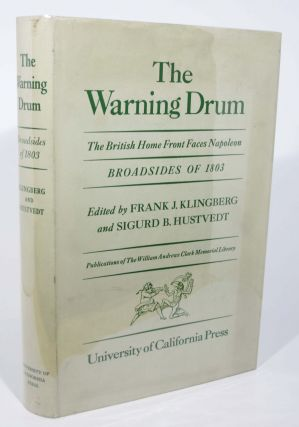 The WARNING DRUM. The British Home Front Faces Napoleon. Broadsides of 1803.; Publications of...