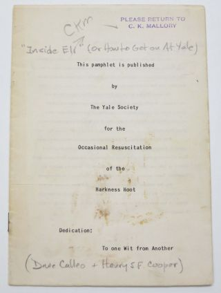 "[INSIDE ELI (or How to Get On At Yale""] This Pamphlet is published by the Yale Society for the Occasional Resuscitation of the Harkness Hoot. Dedication: To one with from Another. Dave Calleo, Henry S. F. Cooper."