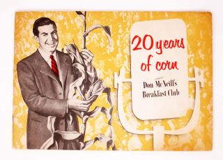 DON McNEILL And The BREAKFAST CLUB CELEBRATE 20 (Y)EARS Of CORN. Don McNeill, b. 1907