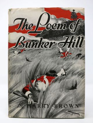 The POEM Of BUNKER HILL. Harry Brown