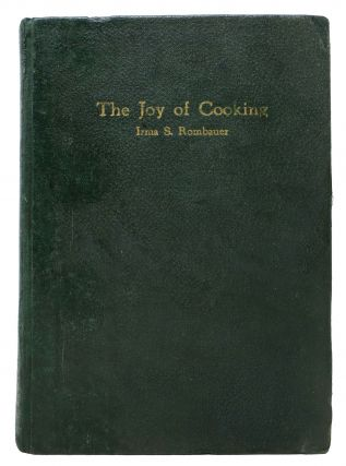 The JOY Of COOKING. A Compilation of Reliable Recipes with a Casual Culinary Chat.;...