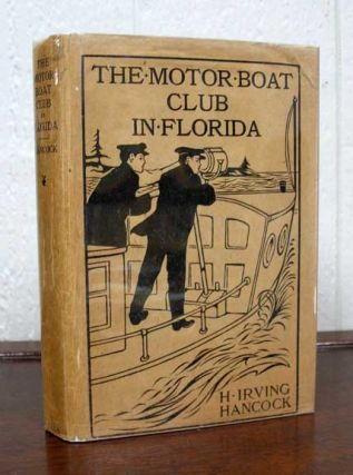 The MOTOR BOAT CLUB In FLORIDA. Motor Boat Club Series #5. H. Irving Hancock