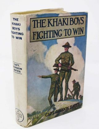 The KHAKI BOYS FIGHTING To WIN or Smashing the German Lines. The Khaki Boys Series #5. Capt....