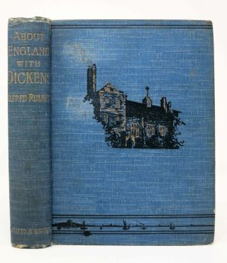 ABOUT ENGLAND With DICKENS. Charles. 1812 - 1870 Dickens, Alfred Rimmer