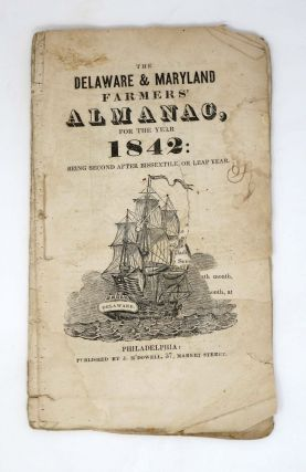 The DELAWARE & MARYLAND FARMERS' ALMANAC for the Year 1842: Being Second After Bissextile or Leap...