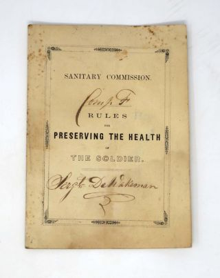 SANITARY COMMISSION. RULES FOR PRESERVING THE HEALTH OF THE SOLDIER. U S. Nursing History / Civil...