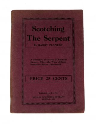 SCOTCHING The SERPENT.; A Narrative of Interest of Political Centers Where the Ways of Rome Should be Better Understood. Harry Planert.