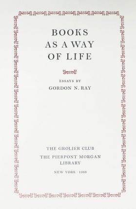 BOOKS AS A WAY OF LIFE.; Essays...
