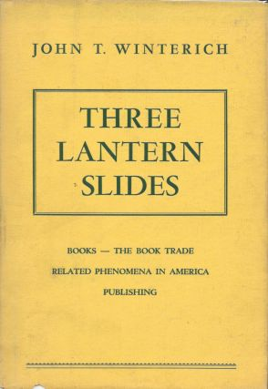 THREE LANTERN SLIDES.; Books, The Book Trade, and Some Related Phenomena in America: 1876, 1901...