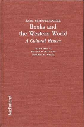 BOOKS And The WESTERN WORLD. A Cultural History.; Translated from the German by William D. Boyd...