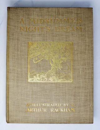 A MIDSUMMER-NIGHT'S DREAM [With ORIGINAL COPPERPLATE ENGRAVING].; With Illustrations By Arthur Rackham, R.W.S.