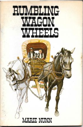 RUMBLING WAGON WHEELS.; Taken from the Pages of Primary Treasure. Marie Nunn.