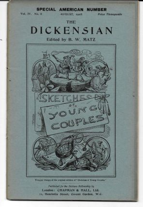 THE DICKENSIAN. Vol. IV. No. 8.; August 1908. Special American Number. B. W. - Matz