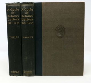 A CYCLE OF ADAMS LETTERS 1861-1865.; With Illustrations. John Quincy Adams, Worthington Chauncey...