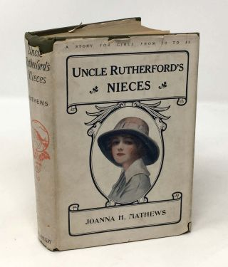 UNCLE RUTHERFORD'S NIECES. A Story for Girls. 19th C. dust jacket, Joanna H. Mathews